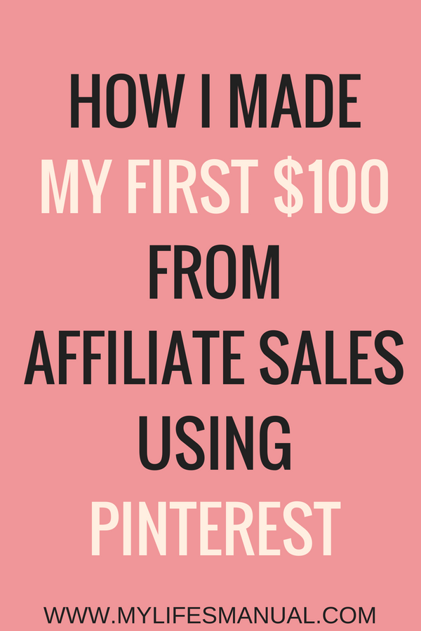 How to make money blogging with affiliate marketing. How I made my first $100 using Pinterest. Steps you can implement to make affiliate sales fast too.