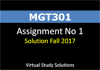 MGT301 Assignment No 1 Solution Fall 2017
