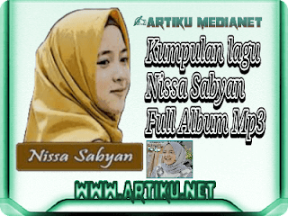 Download lagu nissa sabyan, lagu nissa sabyan full album, mp3 download
