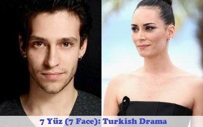 7 Yüz (7 Face) Synopsis And Cast: Turkish Drama | Full Synopsis