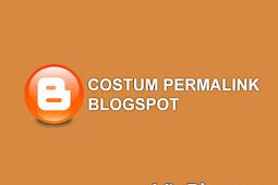 Cara Custom Permalink blogspot agar lebih SEO