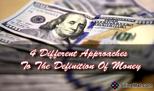 Four Different Approaches To The Definition Of Money