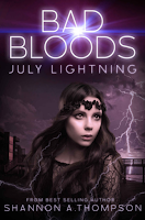 Bad Bloods: July Lightning by Shannon A. Thompson on Goodreads