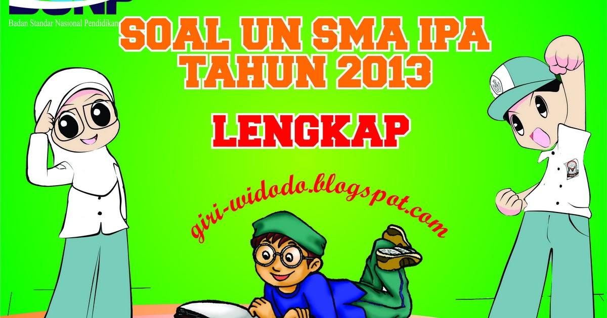 Download Soal Un Sma 2013 Jurusan Ipa All Mapel Giri Widodo