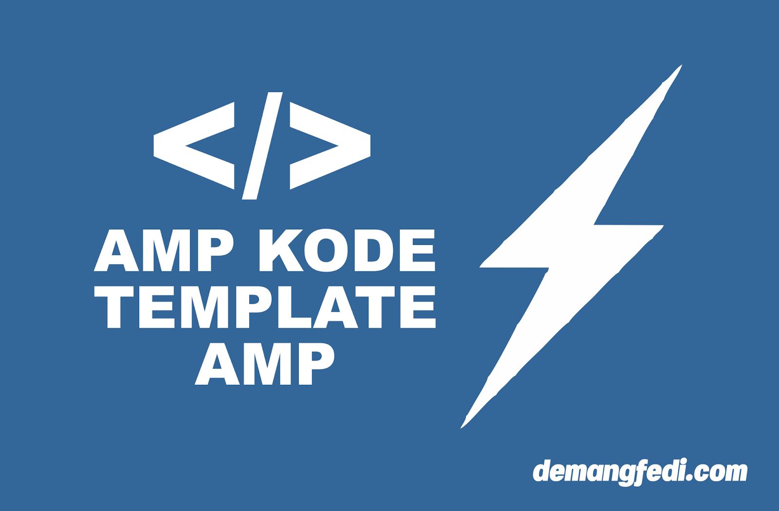 Kode AMP Untuk Membuat Postingan Di Template AMP