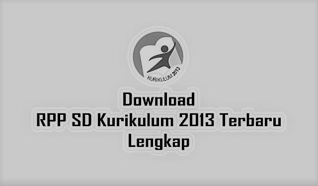 Download RPP SD | MI Kelas 1 Kurikulum 2013 revisi terbaru lengkap