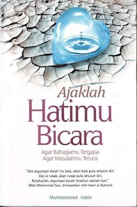 Download Buku Ajaklah Hatimu Bicara - Muhammad Alain [PDF]