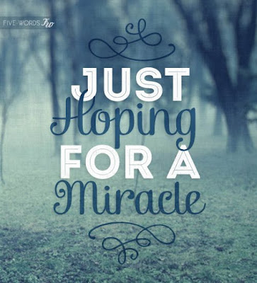 Hoping for miracle