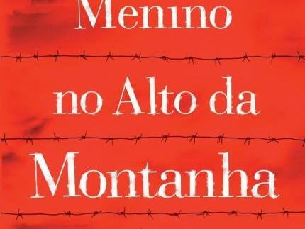 [Resenha] O Menino no Alto da Montanha, de John Boyne e Editora Seguinte (Grupo Companhia das Letras)