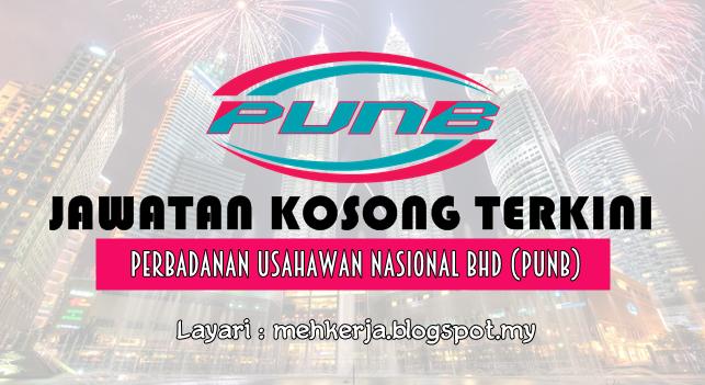 Jawatan Kosong Terkini 2017 di Perbadanan Usahawan Nasional Bhd (PUNB)