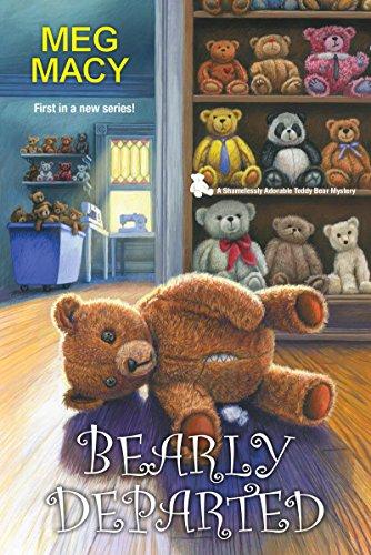 Bearly Departed (A Shamelessly Adorable Teddy Bear Mystery Book 1) by Meg Macy