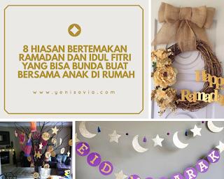 8 hiasan bertemakan ramadan dan idul fitri yang bisa bunda buat bersama anak di rumah
