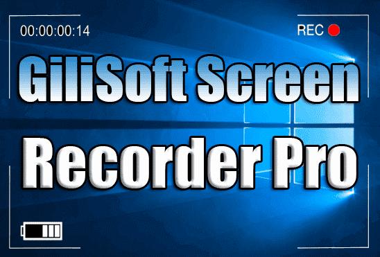 تحميل وتفعيل برنامج GiliSoft Screen Recorder Pro عملاق تصوير سطح المكتب اخر اصدار