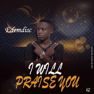 (music) Edemdisc - i will praise you