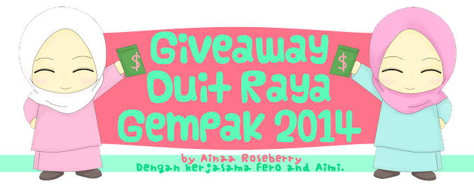 GIVEAWAY DUIT RAYA GEMPAK 2014 BY AINAA ROSEBERRY