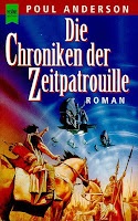 https://www.amazon.de/Die-Chroniken-Zeitpatrouille-Poul-Anderson/dp/3453119460/ref=sr_1_1?ie=UTF8&qid=1489317588&sr=8-1&keywords=die+chroniken+der+zeitpatrouille