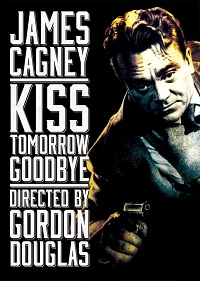 Watch Kiss Tomorrow Goodbye Online Free in HD