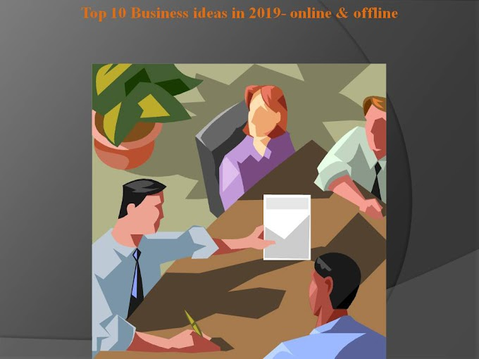 top 10 best business ideas in India 2019- online & offline
