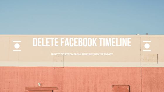 How To Delete Timeline<br/>