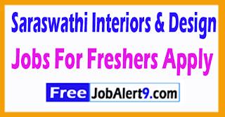 Saraswathi Interiors & Design Recruitment 2017 Jobs For Freshers Apply