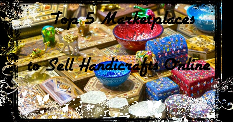 Selling handicrafts online top 5 handicraft business for Top 10 online selling sites