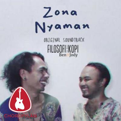 Lirik dan Chord Kunci Gitar Fourtwnty - Zona Nyaman (Ost. Filosofi Kopi 2)