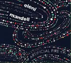 Eleni Mandell: Artificial Fire