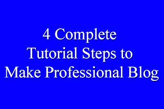 4 Complete Tutorial Steps to Make Professional Blog