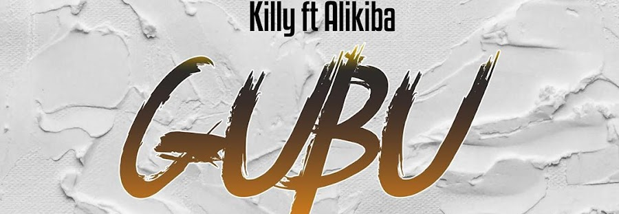Download Killy ft Alikiba – Gubu
