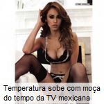 Temperatura sobe com moça do tempo da TV mexicana
