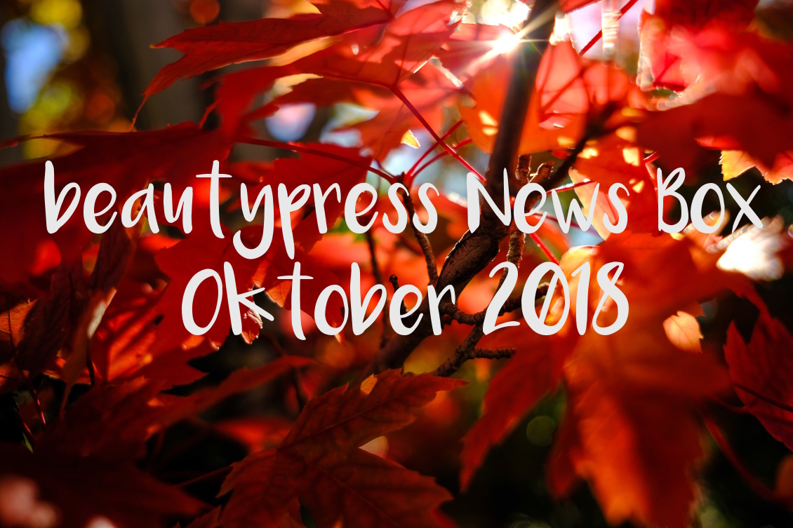 Unboxing und Inhalt beautypress News Box Oktober November 2018