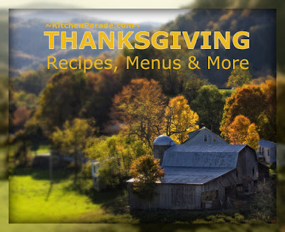 Thanksgiving Recipes, Menus & More, organized for easy browsing & targeted searches ♥ KitchenParade.com