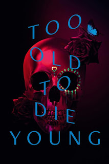 Too Old to Die Young Temporada 1