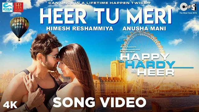 Heer Tu Meri Lyrics - Happy Hardy and Heer | Himesh Reshammiya, Anusha Mani