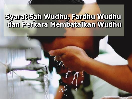 Syarat Sah Wudhu, Fardhu Wudhu dan Perkara Membatalkan Wudhu