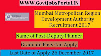Mumbai Metropolitan Region Development Authority Recruitment 2017– 18 Deputy Planner