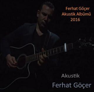 Ferhat Göçer Akustik 2016  Albümü