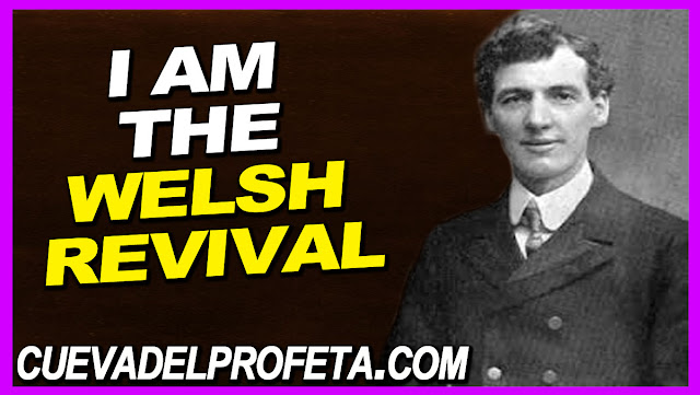I am the Welsh revival - William Marrion Branham Quotes