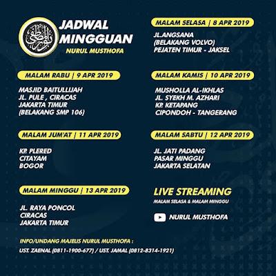 Jadwal Majlis Nurul Musthofa Minggu ini, 8 - 13 April 2019