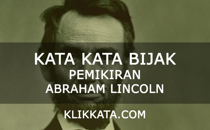 Kumpulan Kata Kata Bijak dari Pemikiran Abraham Lincoln