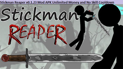 Stickman Reaper v0.1.23 Mod APK Unlimited Money and No Skill Cooldown