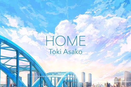 Toki Asako - HOME Lyrics Translation (Romaji/English/Indonesia)
