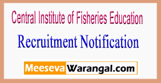 CIFE  Central Institute of Fisheries Education  Recruitment Notification 2017