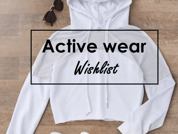 Active wear wishlist