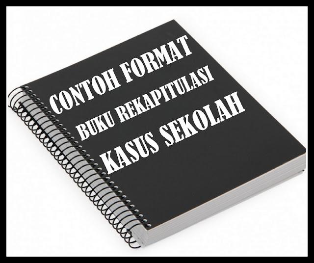 Download Contoh Format Buku Rekapitulasi Kasus Sekolah