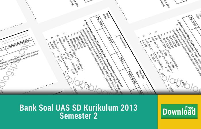 Bank Soal UAS SD Kurikulum 2013 Semester 2