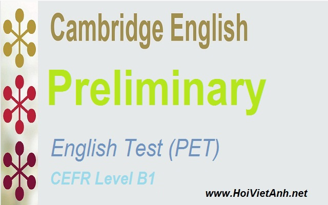 Kỳ thi tiếng anh Preliminary English Test (PET) CEFR Level B1