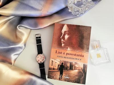 """Przeszłość i przyszłość splecione na zawsze, czyli recenzja powieści """"List z powstania"""" Anny Klejzerowicz."""