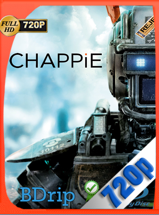 Chappie (2015) 720p BDRip Dual Latino-Inglés [GoogleDrive] [SYLAR]
