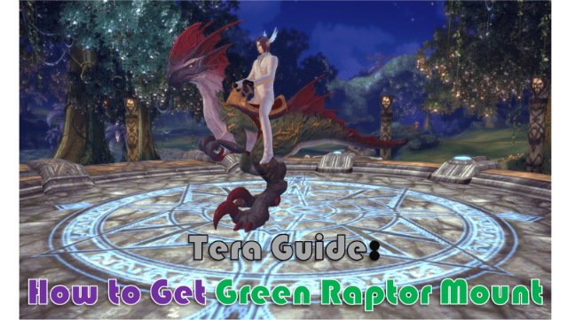 Tera Guide - How To Get Green Raptor Mount (Speed 275)